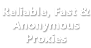Reliable, Fast, Anonymous Proxies